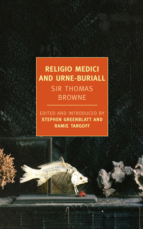 Religio Medici and Urne-Buriall by Sir Thomas Browne