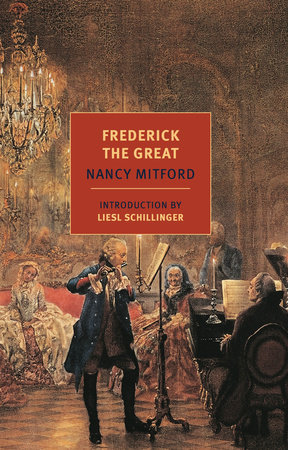 Frederick the Great by Nancy Mitford