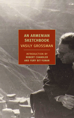 An Armenian Sketchbook by Vasily Grossman