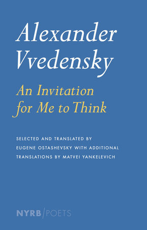 Alexander Vvedensky: An Invitation for Me to Think by