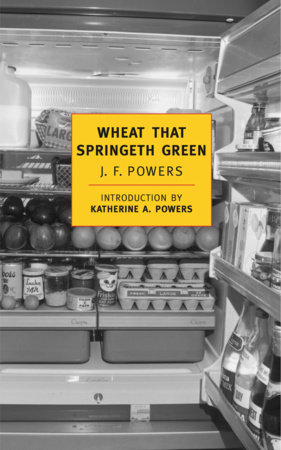 Wheat that Springeth Green by J.F. Powers