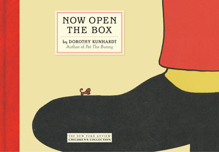 Now Open the Box by Dorothy Kunhardt