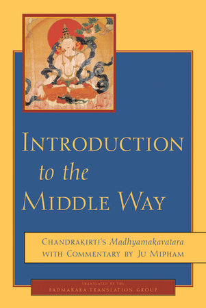 Introduction to the Middle Way by