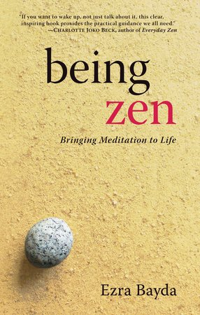 Being Zen by Ezra Bayda