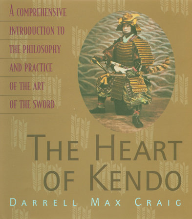 The Heart of Kendo by Darrell Max Craig