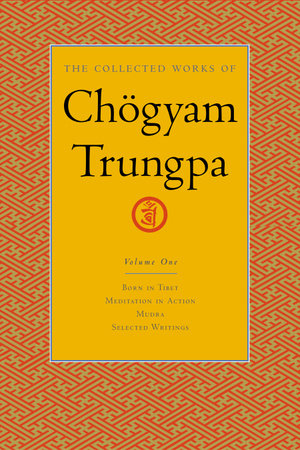 The Collected Works of Chogyam Trungpa, Volume 1 by