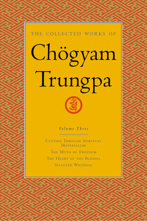 The Collected Works of Chogyam Trungpa, Volume 3 by