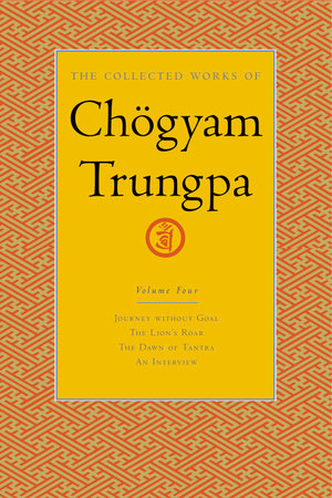 The Collected Works of Chogyam Trungpa, Volume 4 by