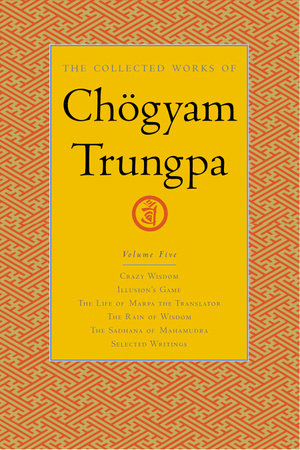 The Collected Works of Chogyam Trungpa, Volume 5 by