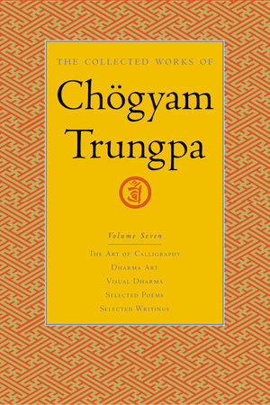 The Collected Works of Chogyam Trungpa, Volume 7 by Chogyam Trungpa
