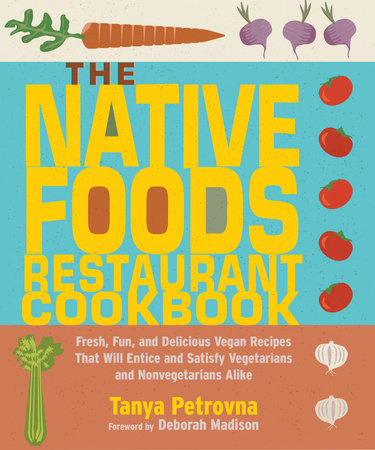 The Native Foods Restaurant Cookbook by