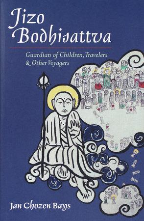 Jizo Bodhisattva by Jan Chozen Bays