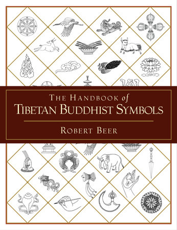 The Handbook of Tibetan Buddhist Symbols by