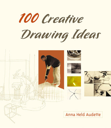 100 Creative Drawing Ideas by Anna Held Audette