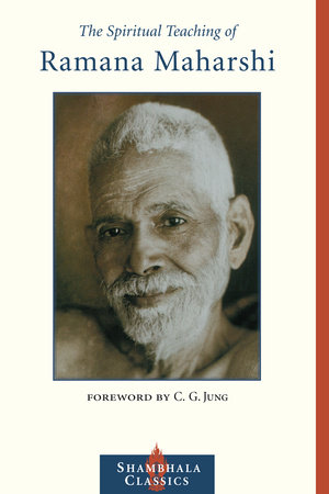 The Spiritual Teaching of Ramana Maharshi by