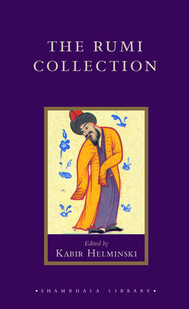 The Rumi Collection by Jelaluddin Rumi