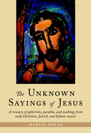 The Unknown Sayings of Jesus by