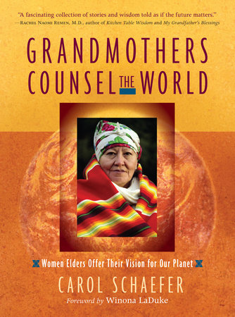 Grandmothers Counsel the World by Carol Schaefer