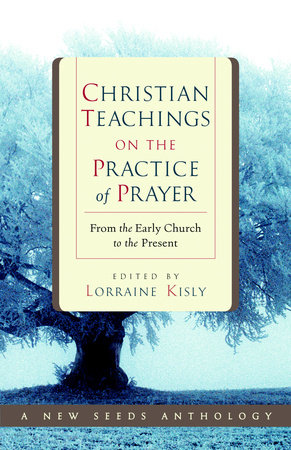 Christian Teachings on the Practice of Prayer by