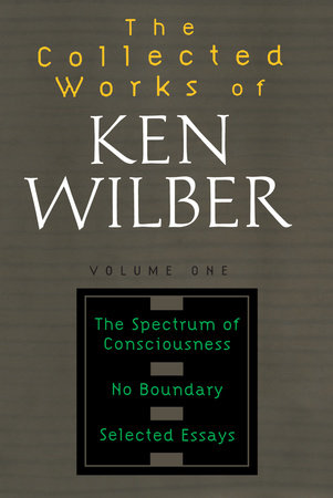 Collected Works of Ken Wilber, Volume 1 by