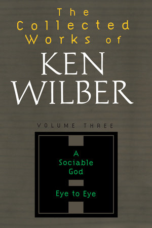 Collected Works of Ken Wilber, Volume 3 by