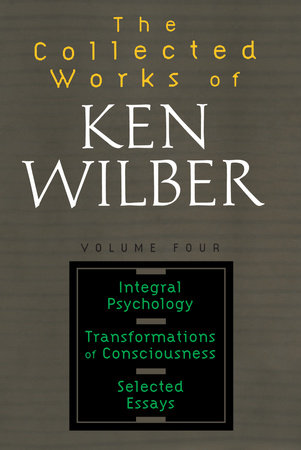 Collected Works of Ken Wilber, Volume 4 by