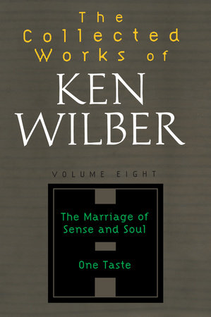 The Collected Works of Ken Wilber, Volume 8 by Ken Wilber