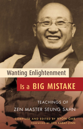 Wanting Enlightenment Is a Big Mistake by