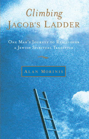 Climbing Jacob's Ladder by Alan Morinis