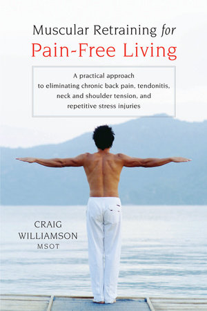 Muscular Retraining for Pain-Free Living by