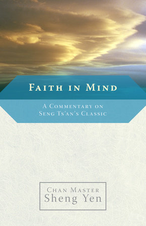 Faith in Mind by Master Sheng-Yen