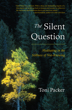 The Silent Question by Toni Packer