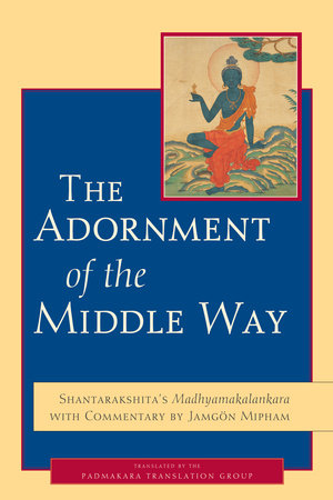 The Adornment of the Middle Way by