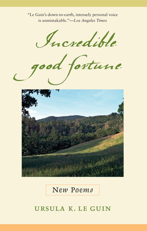 Incredible Good Fortune by Ursula K. Le Guin