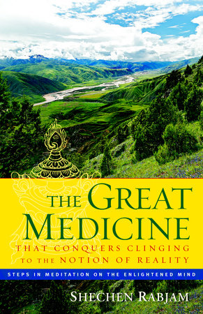 The Great Medicine That Conquers Clinging to the Notion of Reality by