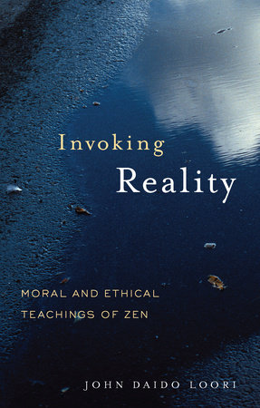 Invoking Reality by John Daido Loori