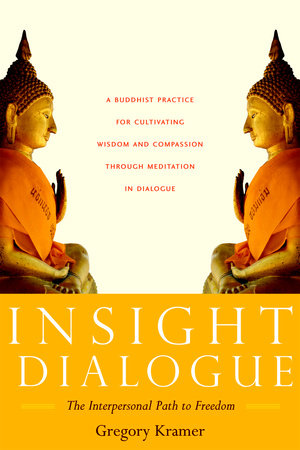 Insight Dialogue by Gregory Kramer