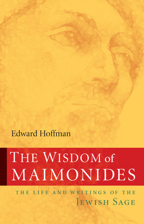 The Wisdom of Maimonides by