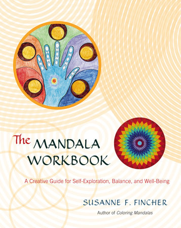 The Mandala Workbook by Susanne F. Fincher