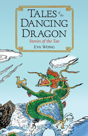 Tales of the Dancing Dragon by Eva Wong