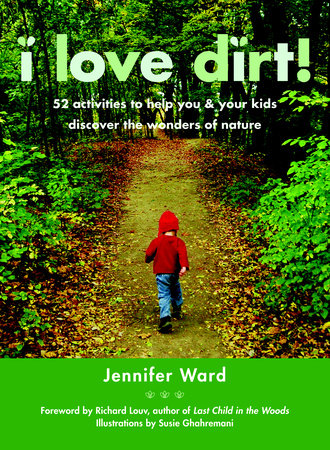 I Love Dirt! by Jennifer Ward