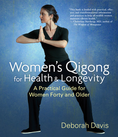 Women's Qigong for Health and Longevity by Deborah Davis