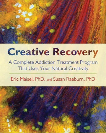 Creative Recovery by Susan Raeburn and Eric Maisel