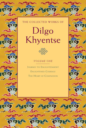 The Collected Works of Dilgo Khyentse, Volume One by