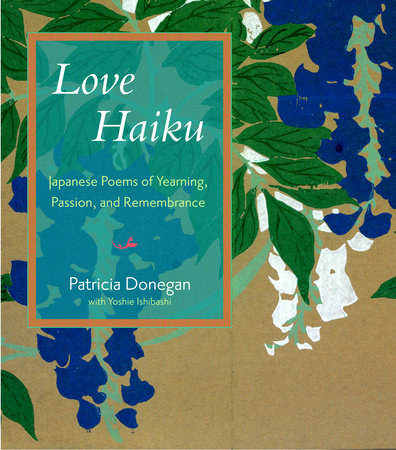 Love Haiku by Yoshie Ishibashi and Patricia Donegan