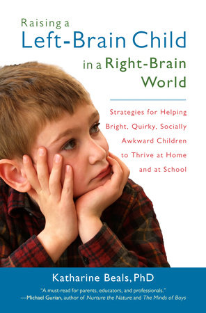 Raising a Left-Brain Child in a Right-Brain World by