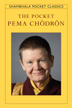 The Pocket Pema Chodron by Pema Chodron