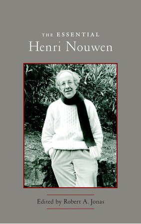 The Essential Henri Nouwen by Henri Nouwen