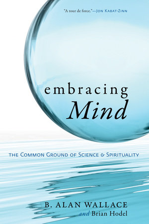 Embracing Mind by Alan B. Wallace and Brian Hodel