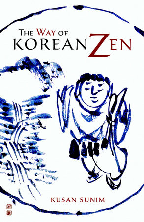 The Way of Korean Zen by Kusan Sunim